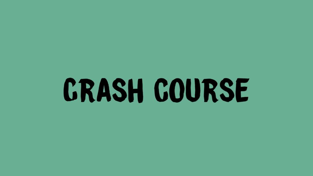 crash course